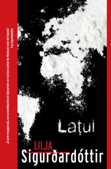 """O carte pe zi. """"Laţul"""" de Lilja Sigurdardóttir"""